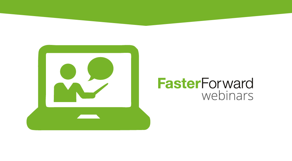Faster Forward Webinar